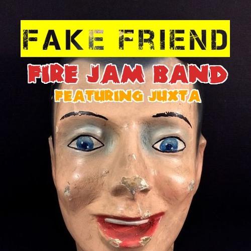 Fake Friend by Juxta